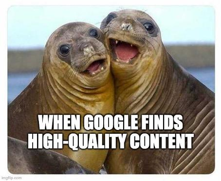 how to use google search console when google finds high-quality content meme